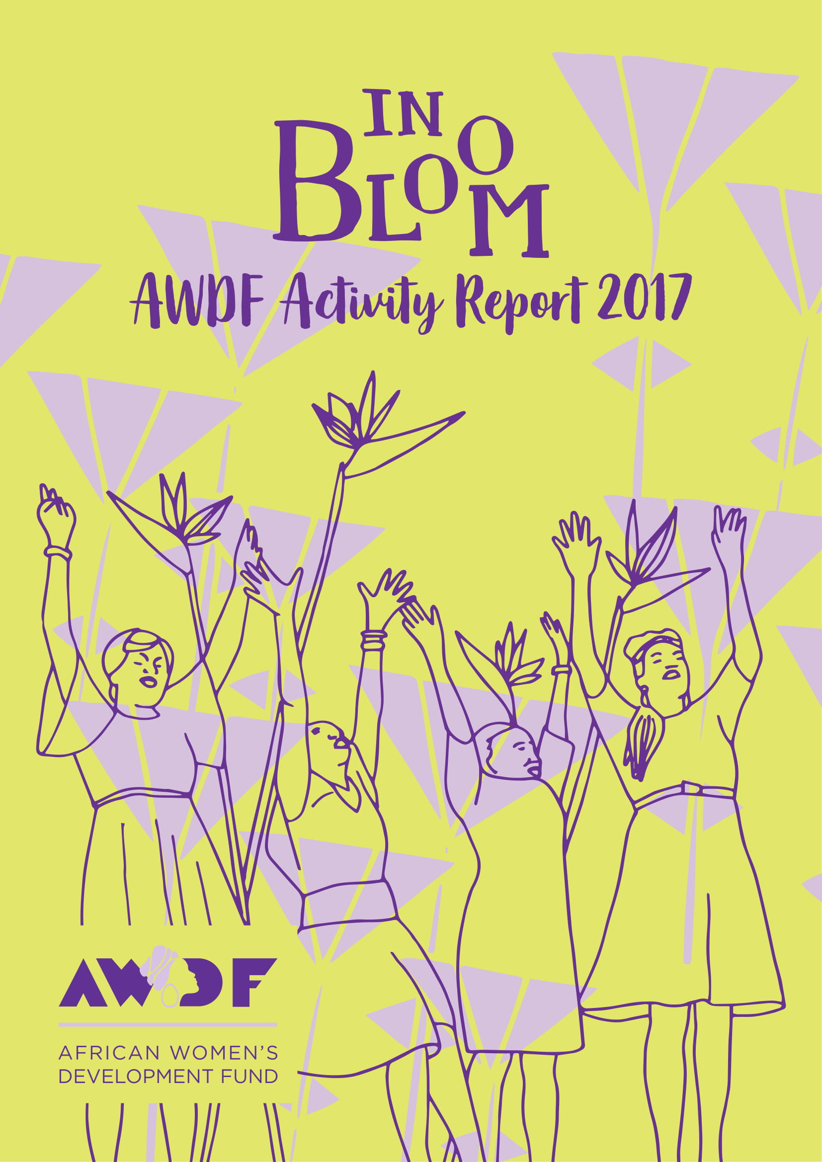 IN BLOOM: AWDF ACTIVITY REPORT 2017